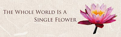 The Whole World Is A Single Flower